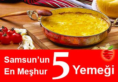 Samsun'un En Meşhur 5 Yemeği